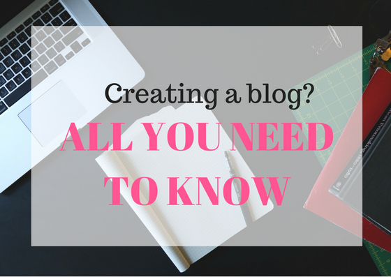 CREATING A BLOG? ALL YOU NEED TO KNOW II
